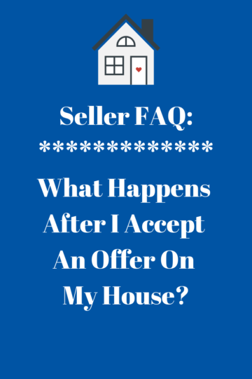 Seller FAQ - What happens after I accept an offer on my house?